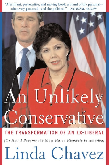 An Unlikely Conservative - The Transformation Of An Ex-liber ebook by Linda Chavez