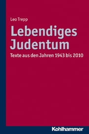 Lebendiges Judentum - Texte aus den Jahren 1943 bis 2010 ebook by Kobo.Web.Store.Products.Fields.ContributorFieldViewModel