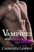 Vampires and Vixens ebook by Cassandra Lawson