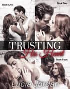Trusting His Heart - Complete Collection ebook by