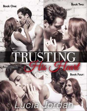 Trusting His Heart - Complete Collection ebook by Lucia Jordan