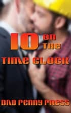 10 on the Time Clock ebook by Bad Penny Press