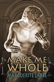 Make Me Whole ebook by Marguerite Labbe