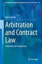 Arbitration and Contract Law - Common Law Perspectives ebook by Neil Andrews