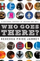 Who Goes There? ebook by Rebecca Price Janney