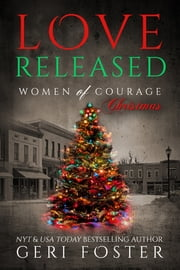 Love Released: Women of Courage - Episode 7.5 ebook by Geri Foster