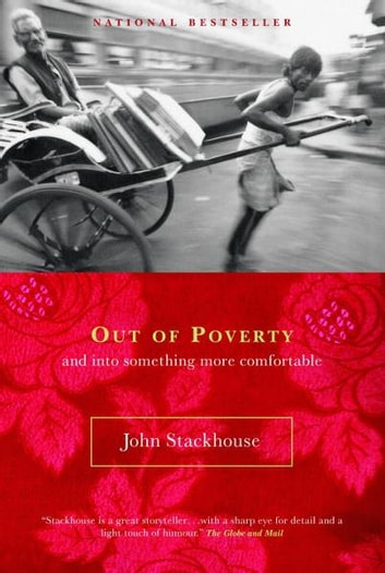 Out of Poverty - And Into Something More Comfortable eBook by John Stackhouse