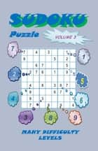 Sudoku Puzzle, Volume 3 ebook by YobiTech Consulting