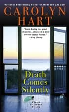 Death Comes Silently ebook by Carolyn Hart