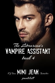 The Librarian's Vampire Assistant, Book 4 ebook by Mimi Jean Pamfiloff