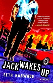 Jack Wakes Up - A Novel ebook by Seth Harwood