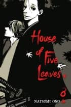 House of Five Leaves, Vol. 8 ebook by Natsume Ono, Natsume Ono