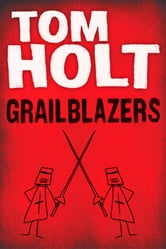 Grailblazers ebook by Tom Holt