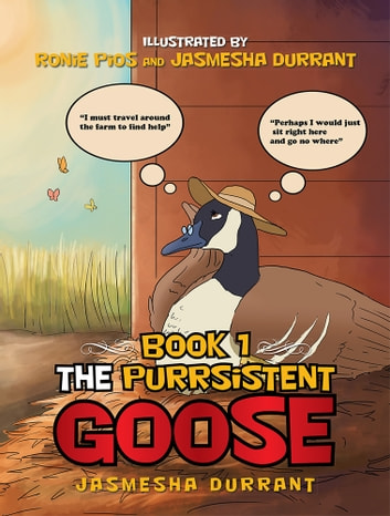 The Purrsistent Goose - Book 1 ebook by Jasmesha Durrant