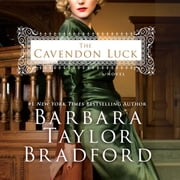 The Cavendon Luck - A Novel audiobook by Barbara Taylor Bradford