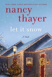 Let It Snow - A Novel ebook by Nancy Thayer