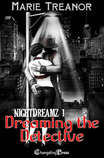 Dreaming the Detective (NightDreamz) ebook by Marie Treanor
