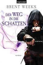 Der Weg in die Schatten - Roman ebook by Brent Weeks, Hans  Link