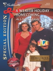 A Weaver Holiday Homecoming ebook by Allison Leigh
