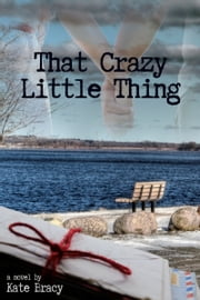 That Crazy Little Thing ebook by Kate Bracy