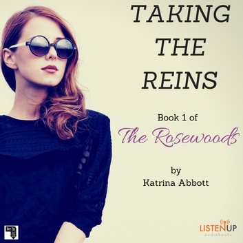 Taking the Reins - The Rosewoods audiobook by Katrina Abbott