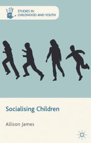 Socialising Children ebook by A. James