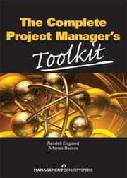 The Complete Project Manager's Toolkit ebook by Randall L Englund,Alfonso Bucero