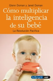 COMO MULTIPLICAR LA INTELIGENCIA DE SU BEBÉ ebook by Kobo.Web.Store.Products.Fields.ContributorFieldViewModel