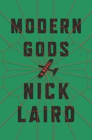 Modern Gods - A Novel ebook by Nick Laird