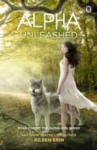 Alpha Unleashed ebook by
