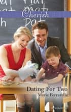 Dating For Two 電子書 by Marie Ferrarella
