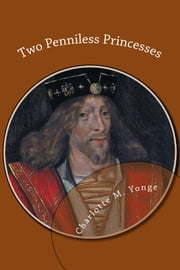 Two Penniless Princesses ebook by Charlotte M. Yonge