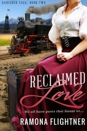 Reclaimed Love (Banished Saga, Book Two) ebook by Ramona Flightner