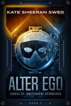 Alter Ego ebook by Kate Sheeran Swed