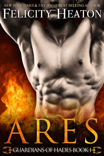 Ares (Guardians of Hades Romance Series Book 1) ebook by Felicity Heaton