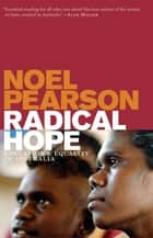 Radical Hope ebook by Noel Pearson