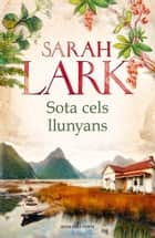 Sota cels llunyans ebook by Sarah Lark
