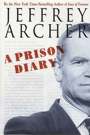 A Prison Diary ebook by Jeffrey Archer