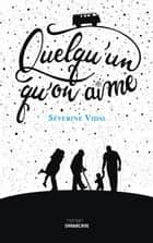 Quelqu'un qu'on aime ebook by Séverine Vidal