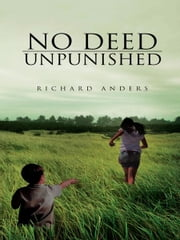 NO DEED UNPUNISHED ebook by Richard Anders