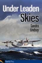 Under Leaden Skies ebook by Sandra Lindsey