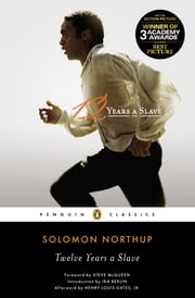 Twelve Years a Slave ebook by Solomon Northup,Henry Louis Gates,Steve McQueen,Ira Berlin,Henry Louis Gates
