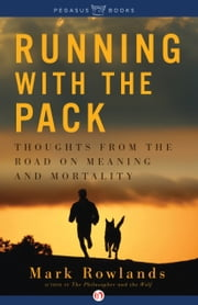 Running with the Pack ebook by Mark Rowlands