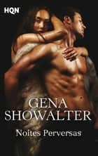 Noites perversas ebook by GENA SHOWALTER