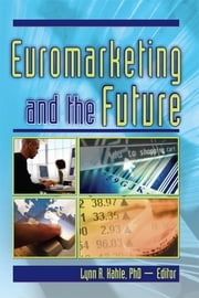 Euromarketing and the Future ebook by Erdener Kaynak,Lynn R Kahle