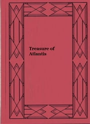 Treasure of Atlantis ebook by J. Allan Dunn