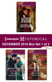 Harlequin Historical December 2016 - Box Set 1 of 2 - Christmas Kiss from the Sheriff\Bound by a Scandalous Secret\The Governess's Secret Baby ebook by Kathryn Albright,Diane Gaston,Janice Preston