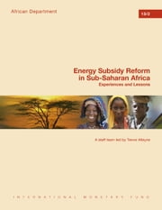 Energy Subsidy Reform in Sub-Saharan Africa: Experiences and Lessons ebook by Trevor Serge Coleridge Mr. Alleyne,Mumtaz  Mr. Hussain