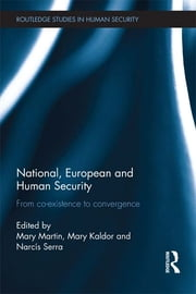 National, European and Human Security - From Co-Existence to Convergence ebook by