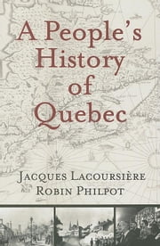 A People's History of Quebec ebook by Lacoursi Re, Jacques